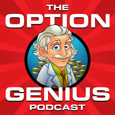 The Option Genius Podcast: Options Trading For Income and Growth
