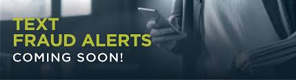 keeping your account safe and secure is our highest priority we re adding text fraud alerts as part of our debit card protection program