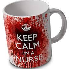 Keep Calm Im A Nurse Bloody Mug Cup New Bloodier Design By Verytea
