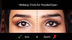 hooded eyes makeup do s don ts