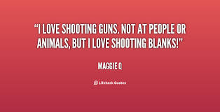 Quotes About Shooting Guns 40 Quotes Unique Shooting Quotes