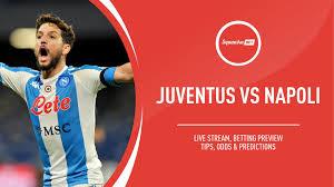 Juventus vs Napoli: Live stream, betting tips, predictions, & odds