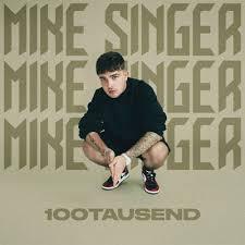 100Tausend/Mike Singer収録曲・試聴・音楽ダウンロード 【mysound】