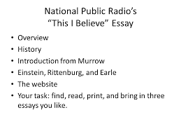 "this i believe"" poems to open this i believe overview examples  5 national public radio s ""this i believe"""