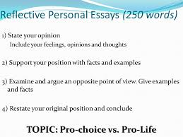 when is conception reflective personal essays words  2 reflective personal essays 250 words 1 state your opinion include your feelings opinions and thoughts 2 support your position facts and examples