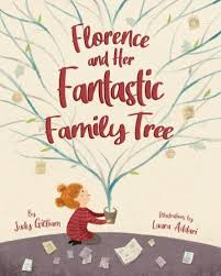 Florence and Her Fantastic Family Tree : Judy Gilliam ...