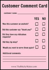 Comment Cards Servers Fill Out Comment Cards About Customers The Bitchy Waiter