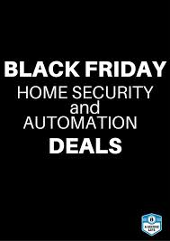 home security system deals. deals abound during the holiday season u2013 especially black friday and cyber monday this craze has not missed home security system world 7