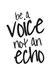 Dare Quotes Be a Voice not an Echo Quote 69