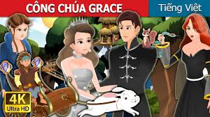 CÔNG CHÚA GRACE | Princess Grace Story | Truyện cổ tích việt nam - YouTube