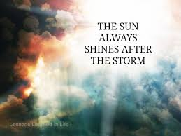 Sunshine Pictures Quote After Storm The Sun Always Shines After Best After The Storm Quotes