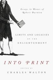 into print limits and legacies of the enlightenment essays in cover image for into print limits and legacies of the enlightenment essays in honor