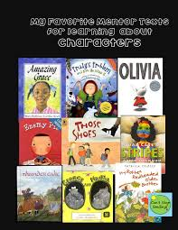 mentor texts to teach characters character traits how they change etc