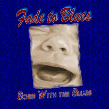 Avery 8942 Born With The Blues By Fade To Blues Reverbnation
