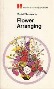 Flower Arranging: Violet Stevenson: 9780600001256: Amazon.com: Books