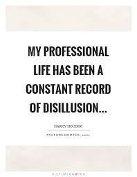 Proffessional Quotes My Professional Life Has Been A Constant Record Of