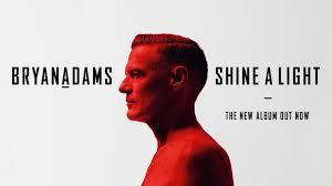 Bryan Adams Shine A Light Tour Setlist Home Bryan Adams Official