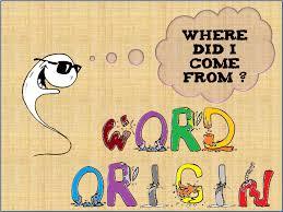 Word Origin Word Origin Wordpandit