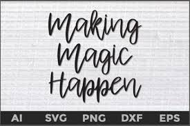 Graphics, templates, designs, file types, different software programs, frequently asked more design resources by pinoyartkreatib. Making Magic Happen Graphic By Aartstudioexpo Creative Fabrica