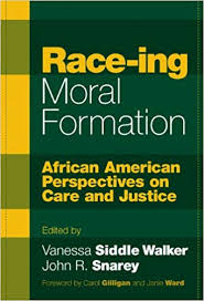 Carol Gilligan Moral Development Theory Chart Amazon Com Race Ing Moral Formation African American