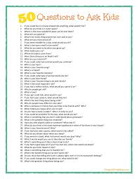 some great conversation starters here questions to ask kids 50 questions to ask kids printable from a fun way to get to know your kids a little more update asked zoe these questions over dinner at a