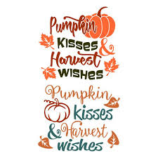 Pumpkin Kisses And Harvest Wishes Cuttable Design