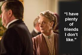 Dowager Countess Quotes Unique Downton Abbey 48 Best Quotes From Maggie Smith's Dowager Countess