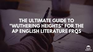 the ultimate guide to wuthering heights for the ap english wuthering heights ap english literature response questions