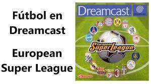 Fútbol en Dreamcast | Ep 06 | European Super League - YouTube