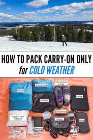 Packing Lists How to Pack Carry-On Only for Cold Weather