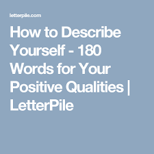 Good Resume Words To Describe Yourself How To Describe Yourself 180 Words For Your Positive