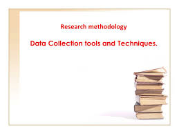Research Methodology Data Collection Tools And Techniques Ppt