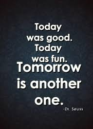 Today Was A Good Day Quotes Gorgeous Quote Pictures Today Was Good Today Was Fun Tomorrow Is Another One