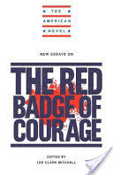 new essays on the red badge of courage google books  new essays on the red badge of courage