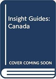 Insight Guides: Canada: Cunningham, Hilary, Viesti, Joe: 9780395662397:  Amazon.com: Books