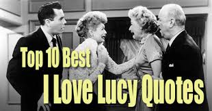 I Love Lucy Quotes Classy Top 48 Best I Love Lucy Quotes