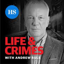 Life and Crimes with Andrew Rule