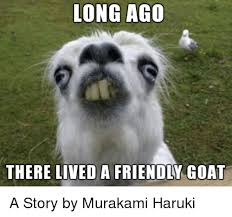 funny goat and goats long ago there lived a friendly goat a story