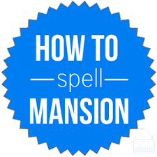 How Do You Spell Mansion English Spelling Dictionary