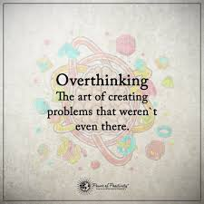 11 Quotes To Remember When Youre Overthinking Other Thinking