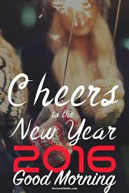 cheers to the new year 2016 good morning