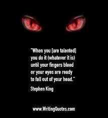 Stephen King Quotes Fingers Bleed Inspiration King Quotes