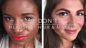 the don ts of headshot hair and makeup for the las
