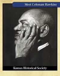 <b>Coleman Hawkins</b> - Kansapedia - Kansas Historical Society