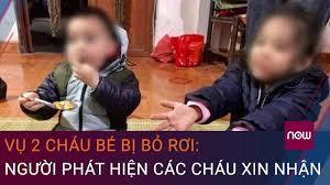 Vụ 2 cháu bé bị bỏ rơi giữa trời lạnh ở Hà Nội: Người phát hiện các cháu  xin nhận nuôi