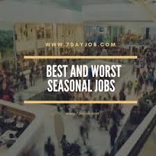 Best Seasonal Jobs Best And Worst Seasonal Jobs Find A Job In 7 Days