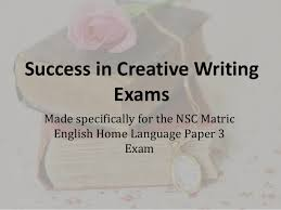 success in creative writing exams jpg cb  success in creative writing exams made specifically for the nsc matric english home language paper 3