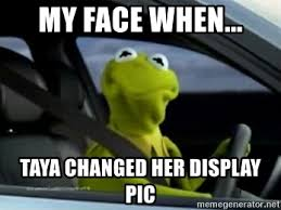 kermit driving face. Simple Driving Kermit Driving  MY FACE WHEN Taya Changed Her Display Pic Intended Face