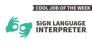 cool job of the week sign language interpreter cool job of the week sign language interpreter