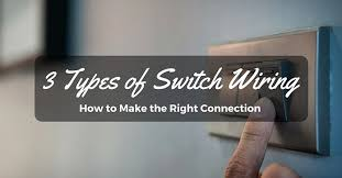 3 types of light switch wiring guide